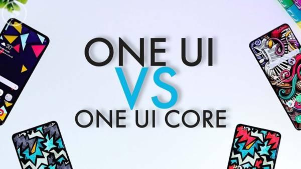 One Ui Vs One Ui Core