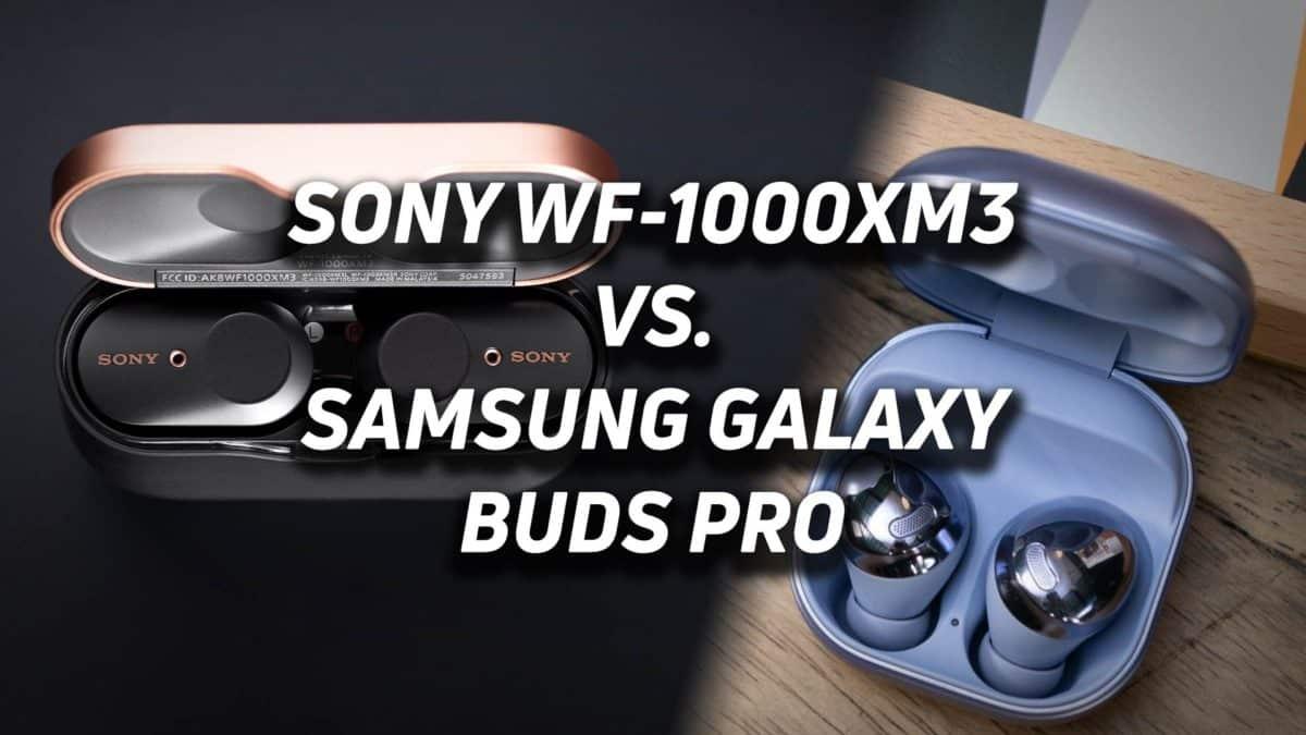 Samsung Galaxy Buds Pro Vs Sony Wh 1000 Xm 3