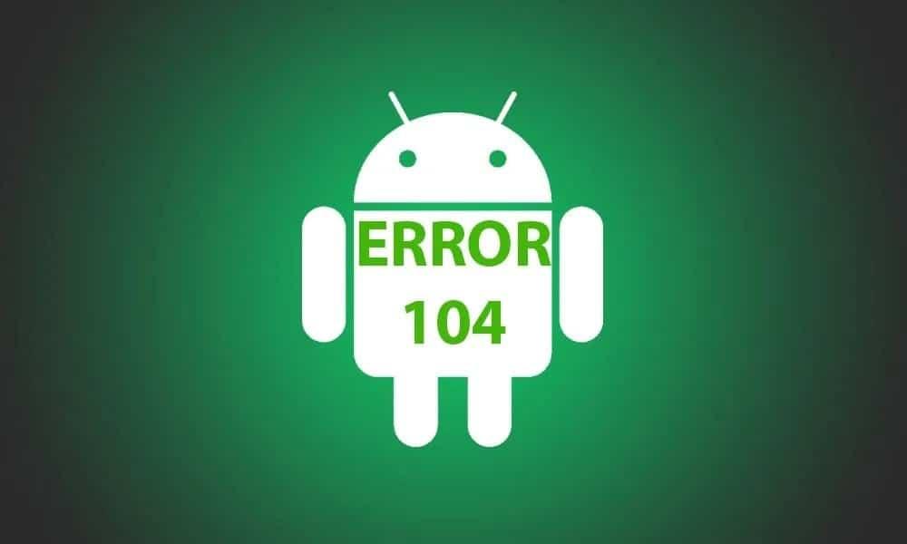 Android Error 104