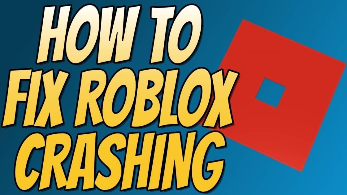 Roblox Keeps Crashing