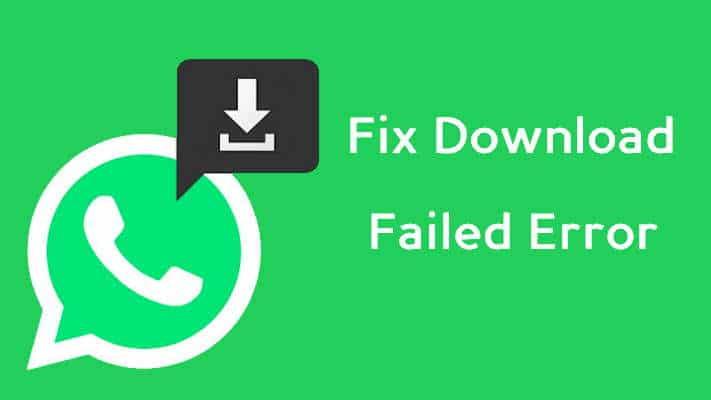 Download Failed Error On Whatsapp